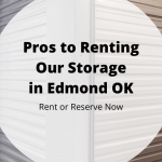 Pros to Renting Our Storage in Edmond OK