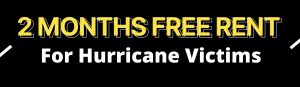 2 Months Free Rent for Hurricane Victims